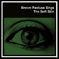 Brown Recluse - The Soft Skin [Vinyl]