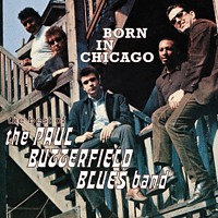 The Paul Butterfield Blues Band - Born in Chicago [CD]
