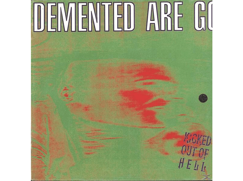 Demented Are Go - Kicked Out Of Hell [Vinyl]