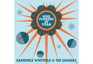 WHITFIELD BARRENCE, SAVAGES - SOUL FLOWERS OF TITAN - (CD)