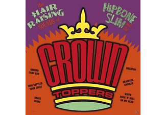 Hipbone Slim & The Crown-toppers - The Hair Raising Sounds Of.. - (CD)