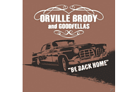 Orville Brody And Goodfellas - Be Back Home [CD]