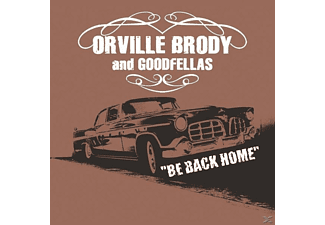 Orville Brody And Goodfellas - Be Back Home - (CD)