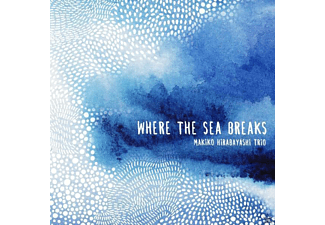 Makiko Hirabayashi Trio - Where The Sea Breaks - (CD)