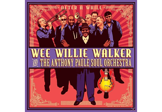 Wee Willie Walker & The Anthony Paule Soul Orchestra - After A While - (CD)