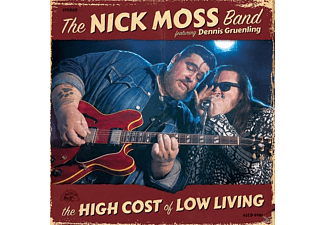 Nick Moss Band Featuring Dennis Gruenling - The High Cost Of Low Living - (CD)
