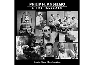 Philip H. Anselmo & The Illegals - Choosing Mental Illness As A Virtue (Vinyl LP (nagylemez))