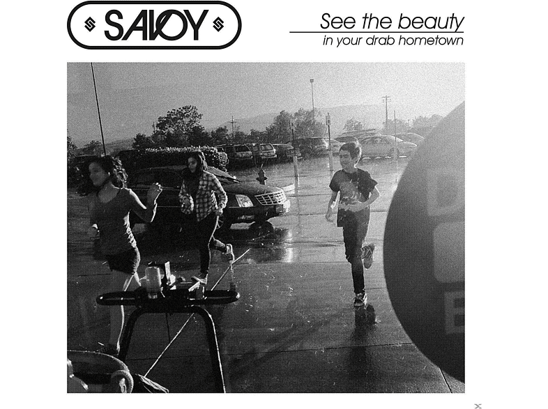 SAVOY - SEE THE BEAUTY IN YOUR DRAB HOMETOWN [Vinyl]
