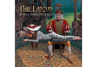 Phil Lanzon - If You Think I'm Crazy - (Vinyl)
