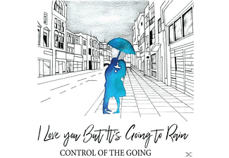 Control Of The Going - I Love You But It's Going To Rain - (Vinyl)