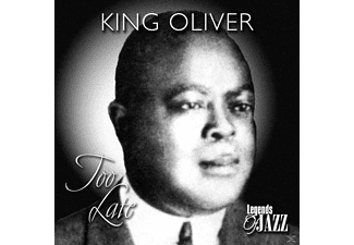 King Oliver - Too Late - (CD)