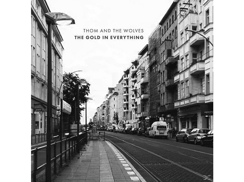 Thom And The Wolves - The Gold In Everything [CD]