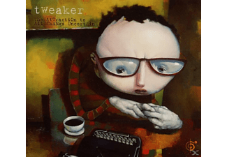 Tweaker - The Attraction To All Things Uncertain - (CD)