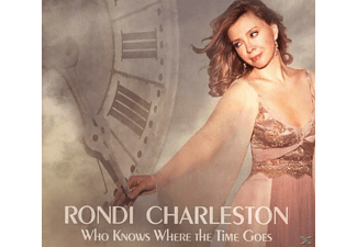 Charleston Rondi - Who Knows Where The Time Goes - (CD)