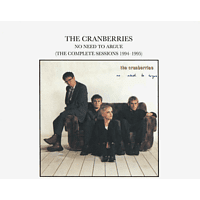 The Cranberries - No Need To Argue (The Complete Sessions 1994-1995) [CD]