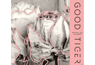 Good Tiger - We Will All Be Gone - (CD)
