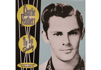Charlie Feathers - Tip Top Daddy - (Vinyl)