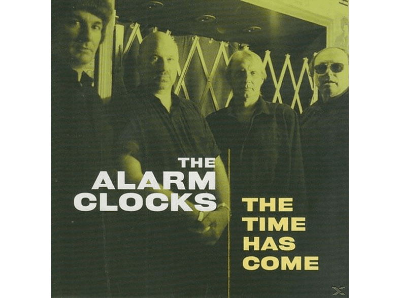 The Alarm Clocks - The Time Has Come [CD]