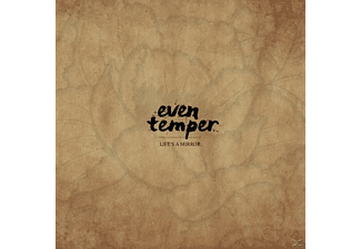 Even Temper - Life's A Mirror - (CD)