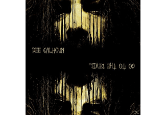Dee Calhoun - Go To The Devil - (CD)