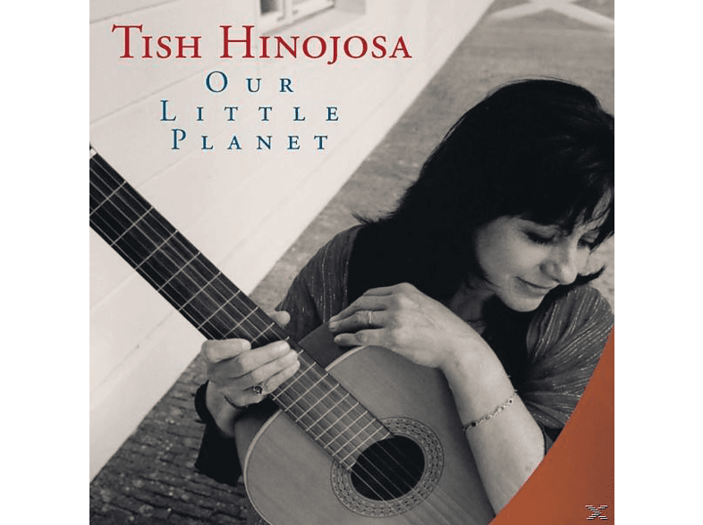 Hinojosa Tish - Our Little Planet [CD]