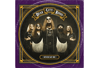 Dead City Ruins - Never Say Die (Gtf.Black Vinyl) - (CD)