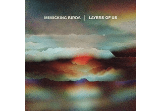 Mimicking Birds - Layers Of Us - (CD)