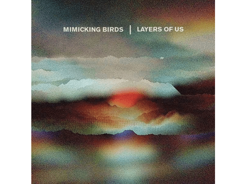 Mimicking Birds - Layers Of Us [CD]
