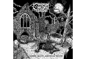 Stench Of Decay - Where Death And Decay Reign - (Vinyl)