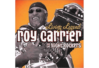 Roy Carrier & The Night Rockers - Living Legend - (CD)
