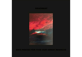 Deadbeat - Wax Poetic For This Our Last Resolve - (CD)