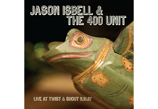 Isbell, Jason / 400 Unit, The - Live From Twist & Shout 11.16.07 - (CD)