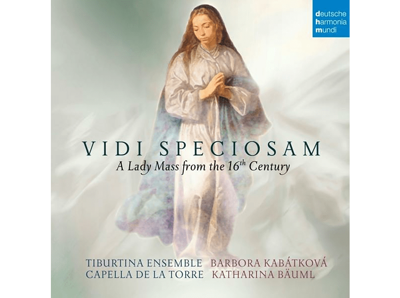 B. Kabatkova, Tiburtina Ensemble, Capella De La Torre - Vidi Speciosam-A Lady Mass from the 16th Century [CD]