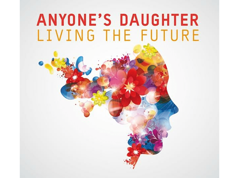 Anyone's Daughter - Living The Future [CD]