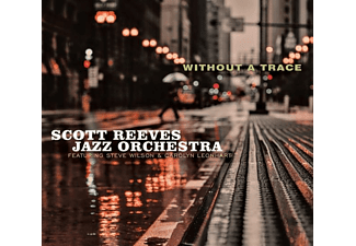 Scott Reeves Jazz Orchestra - Without A Trace - (CD)