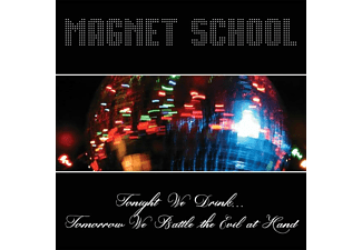 Magnet School - Tonight We Drink...Tomorrow We Battle The Evil At - (Vinyl)