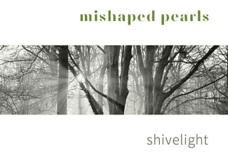 Mishaped Pearls - Shivelight - (CD)