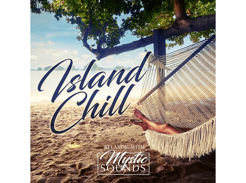 Relaxing With Mystic Sounds - Island Chill [CD]