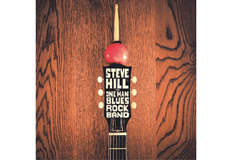 Steve Hill - The One Man Blues Rock Band - (CD)