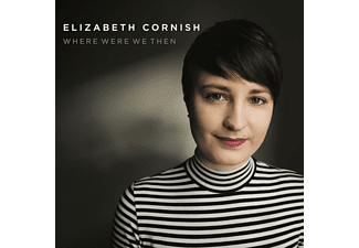 Elizabeth Cornish - Where Were We Then - (CD)