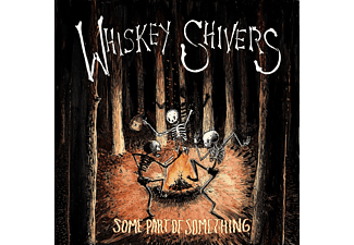 Whiskey Shivers - Some Part Of Something - (CD)
