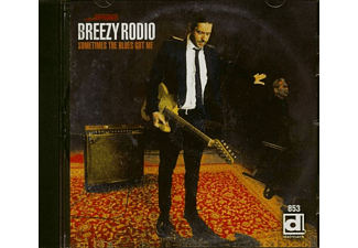 Breezy Rodio - Sometimes The Blues Got Me (CD) - (CD)