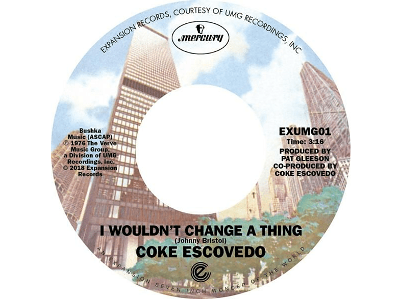 Coke Escovedo - I Wouldn't Change A Thing/Rebirth [Vinyl]