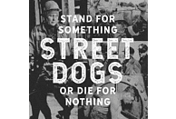 Street Dogs - Stand For Something Or Die For Nothing [CD]