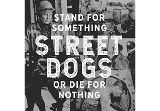 Street Dogs - Stand For Something Or Die For Nothing - (LP + Bonus-CD)