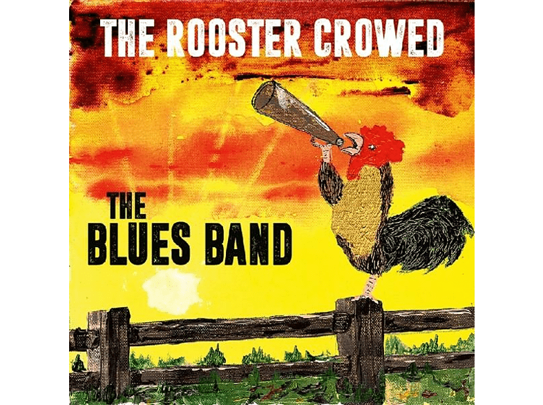 The Blues Band - The Rooster Crowed [Vinyl]