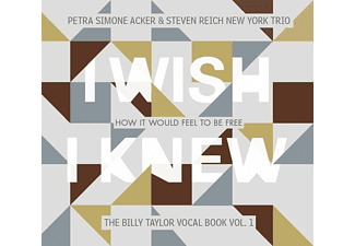 Billy Taylor, Steven New York Trio, Petra Simone Acker - I Wish I Knew How It Would Feel To Be Free - (CD)