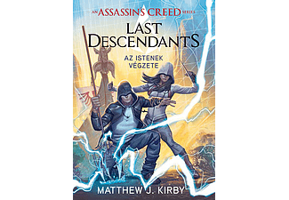 Matthew J. Kirby - Assassin's Creed: Last Descendants – Az istenek végzete