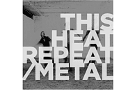 This Heat - Repeat/Metal [Vinyl]