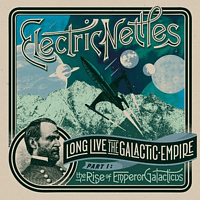 Electric Nettles - Long Live The Galactic Empire Part 1: The Rise Ofs [Vinyl]